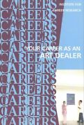 Your Career As An Art Dealer Galleries, Auction Houses, Paperback By Instit...