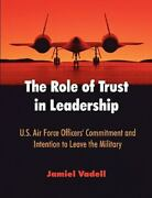 The Role Of Trust In Leadership U.s. Air Force Officers' Commitment And Intent