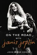 On The Road With Janis Joplin By John Byrne Cooke Brand New
