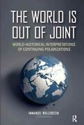 World Is Out Of Joint World-historical Interpretations Of Continuing Polari...