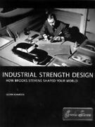 Industrial Strength Design How Brooks Stevens Shaped Your World [the Mit Press]