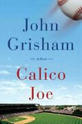 Calico Joe, Hardcover By Grisham, John, Brand New, Free Shipping In The Us