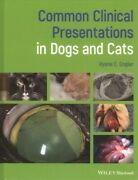 Common Clinical Presentations In Dogs And Cats Hardcover By Englar Ryane E....