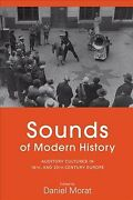 Sounds Of Modern History Auditory Cultures In 19th- And 20th-century Europe...
