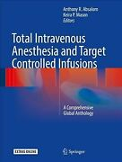 Total Intravenous Anesthesia And Target Controlled Infusions A Comprehensiv...