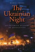 Ukrainian Night An Intimate History Of Revolution Hardcover By Shore Marc...