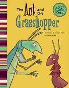 The Ant And The Grasshopper A Retelling Of Aesop's Fable