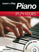 Learn To Play Piano In 24 Hours By John Dutton