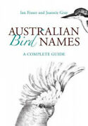 Australian Bird Names A Complete Guide By Ian Fraser