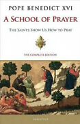 A School Of Prayer The Saints Show Us How To Pray By Pope Benedict Xvi