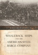 Whaleback Ships And The American Steel Barge Company Great Lakes Books Series