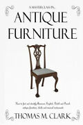 A Masterclass In Antique Furniture How To Find And Identify American,