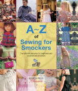 A-z Of Sewing For Smockers The Perfect Resource For Creating Heirloom Smocked