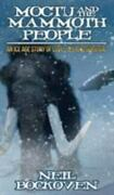 Moctu And The Mammoth People An Ice Age Story Of Love Life And Survival
