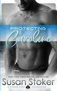 Protecting Caroline, Paperback By Stoker, Susan, Like New Used, Free Shipping...