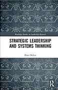 Strategic Leadership And Systems Thinking, Hardcover By Delisi, Peter S., Bra...