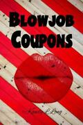 Blowjob Coupons Paperback By Long Kandy L. Like New Used Free Shipping In...
