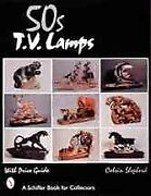 '50s Tv Lamps With Price Guide, Paperback By Shepherd, Calvin, Like New Use...