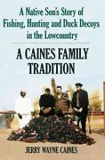 Native Son's Story Of Fishing, Hunting And Duck Decoys In The Lowcountry A ...
