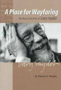 Place For Wayfaring The Poetry And Prose Of Gary Snyder, Paperback By Murph...