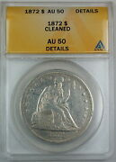 1872 Seated Liberty Silver Dollar, Anacs Au-50 Details, Cleaned