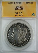 1894 Morgan Silver Dollar, Anacs Vf-30 Details - Cleaned, Very Fine Coin