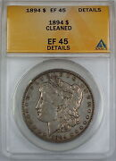 1894 Morgan Silver Dollar Anacs Ef-45 Details - Cleaned Extra Fine Coin A