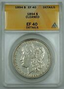 1894 Morgan Silver Dollar Coin, Anacs Ef-40 Details, Cleaned