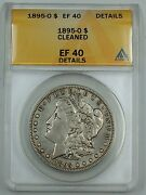1895-o Morgan Silver Dollar Coin Anacs Ef-40 Details Cleaned