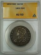 1832 Capped Bust Silver Half Dollar Coin 50c Anacs Au-53 Better Coin Gbr