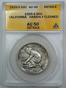 1925-s California Commemorative Silver Half Anacs Au 50 Details Harshly Cleaned
