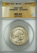 1927 Vermont Commemorative Silver Half 50c Coin Anacs Ms-60 Details Cleaned