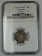 1559 Scotland 12 Penny Groat Silver Coin S-5448 Francis And Mary Ngc Xf-45 Akr
