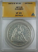 1872 Seated Liberty Silver Dollar, Anacs Vf-20 Details, Cleaned