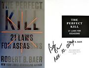 Robert Baer Signedanddated The Perfect Kill 21 Laws For Assassins 1st/1st+photos