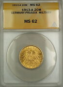 1913-a Military Bust Germany-prussia 20m Mark Gold Anacs Ms-62 Better Coin