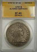 1797 Draped Bust Small Eagle Silver Dollar 1 Coin Anacs Ef-40 Details