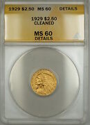 1929 2.50 Indian Gold Quarter Eagle Anacs Ms-60 Details Cleaned Better Coin