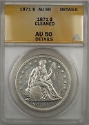 1871 Seated Liberty Silver Dollar 1 Anacs Au-50 Details Cleaned Better Coin