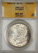 1881-o Morgan Silver Dollar 1 Anacs Ms-60 Details Cleaned Better Coin 6b