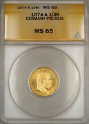 1874-a Germany-prussia 10m Mark Gold Coin Anacs Ms-65 Gem