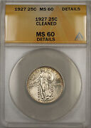 1927 Standing Liberty Quarter 25c Anacs Ms-60 Cleaned Details Full Head 11
