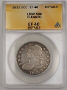 1832 Us Capped Bust Silver Half Dollar 50c Coin Anacs Ef-40 Details Cleaned