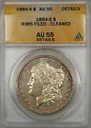 1884-s Morgan Silver Dollar 1 Coin Anacs Au-55 Details Cleaned Rims Filed