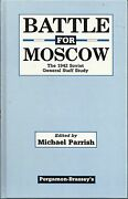 Battle For Moscow The 1942 Soviet General Staff Study By Michael Parrish