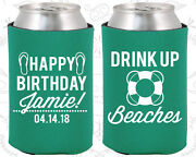 Personalized Birthday Party Gifts Koozie 20207 Drink Up Beaches, Beach, Happy