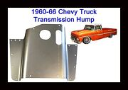 1960-1966 Chevrolet Chevy Gmc Pickup Truck Transmission Hump Tunnel 4speed New