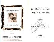 Sherman Alexiesignedyou Don't Have To Say You Love Me1st/1st Hc + Photos