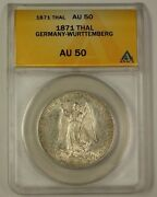 1871 Germany-wurttemberg Silver Thaler Coin Anacs Au-50