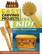 Easy Carving Projects For Kids By Robin Edward Trudel Paperback / Softback